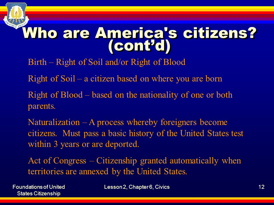 Foundations of United States Citizenship Lesson 2, Chapter 6, Civics12 Who are America s citizens.