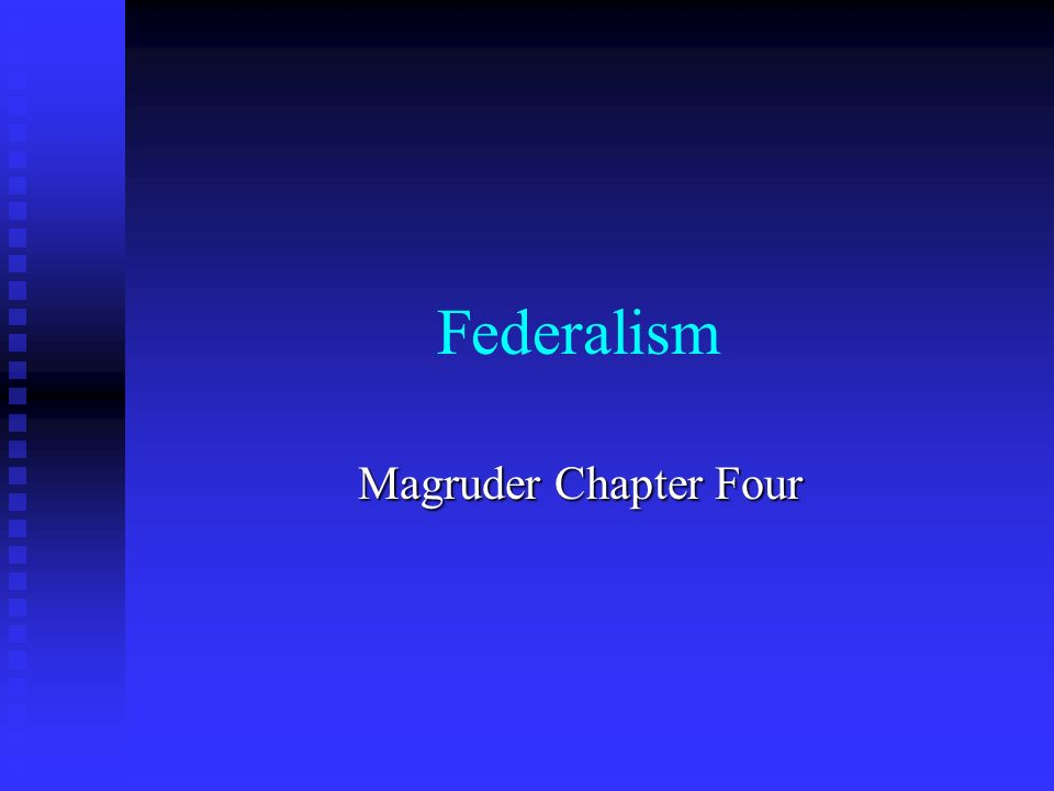 Federalism Magruder Chapter Four