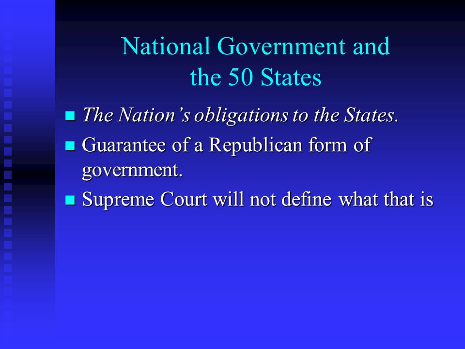 National Government and the 50 States The Nation's obligations to the States.