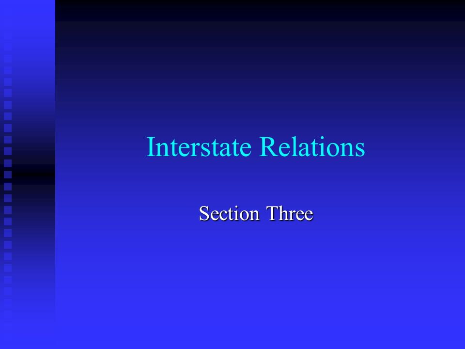 Interstate Relations Section Three