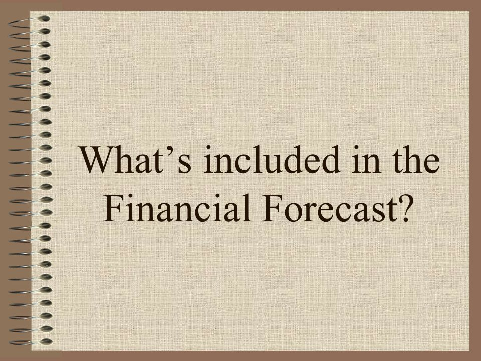What's included in the Financial Forecast