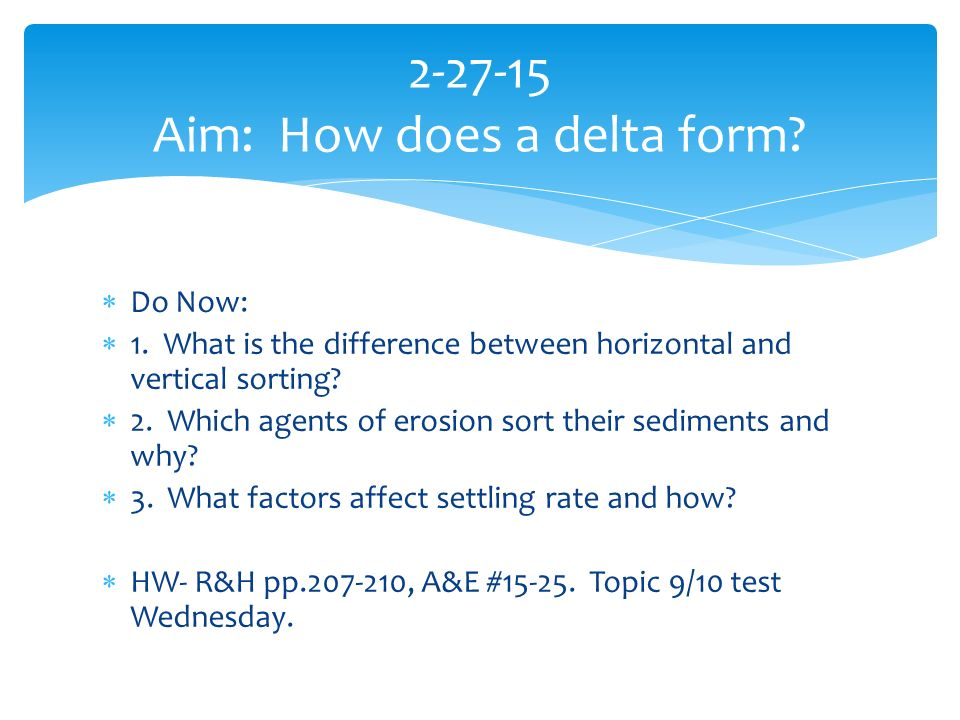 Aim: What is Deposition? Do Now: What type of climate favors ...