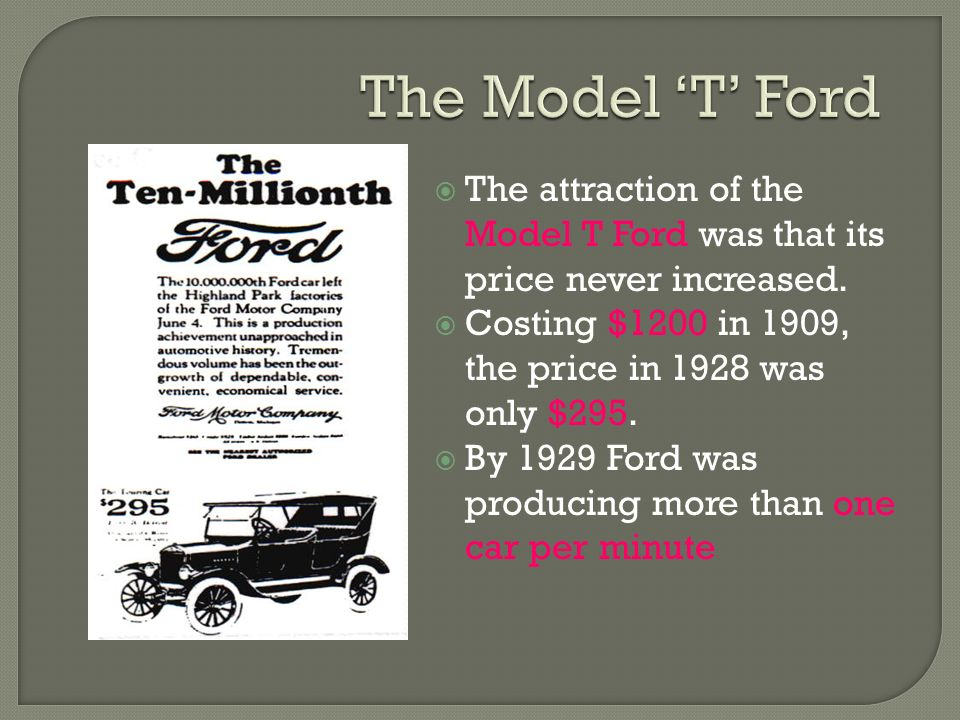  Henry Ford set out to build a car which everyone could afford to buy.