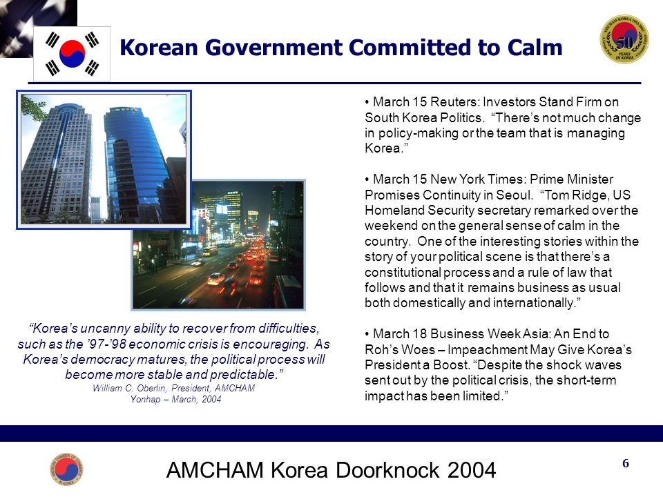AMCHAM Korea Doorknock Korean Government Committed to Calm March 15 Reuters: Investors Stand Firm on South Korea Politics.