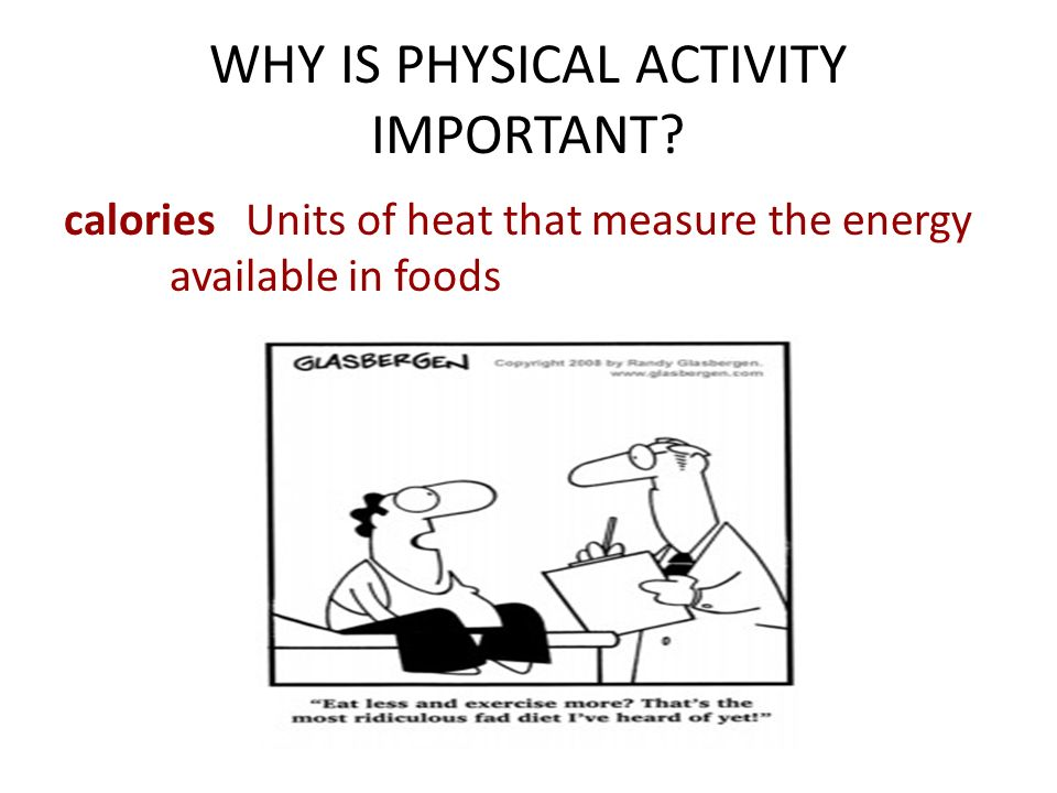 WHY IS PHYSICAL ACTIVITY IMPORTANT.