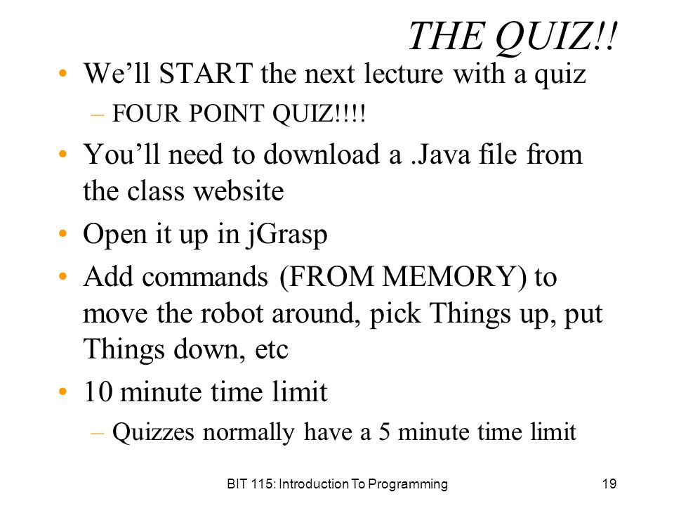 BIT 115: Introduction To Programming19 THE QUIZ!.