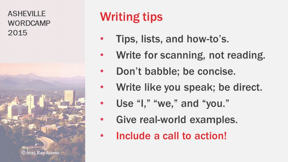 ASHEVILLE WORDCAMP 2015 Writing tips Tips, lists, and how-to's.
