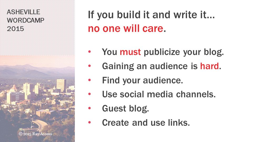 ASHEVILLE WORDCAMP 2015 If you build it and write it… no one will care.