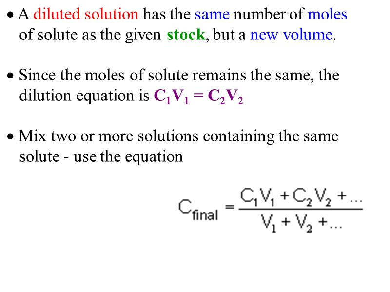  A diluted solution has the same number of moles of solute as the given stock, but a new volume.