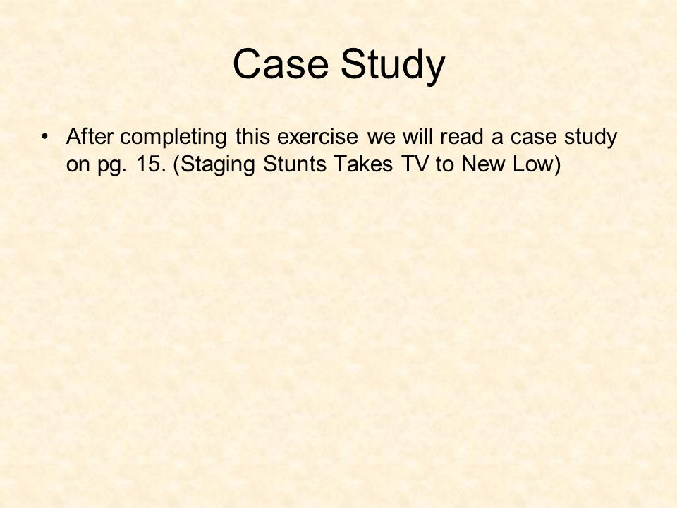 Case Study After completing this exercise we will read a case study on pg.