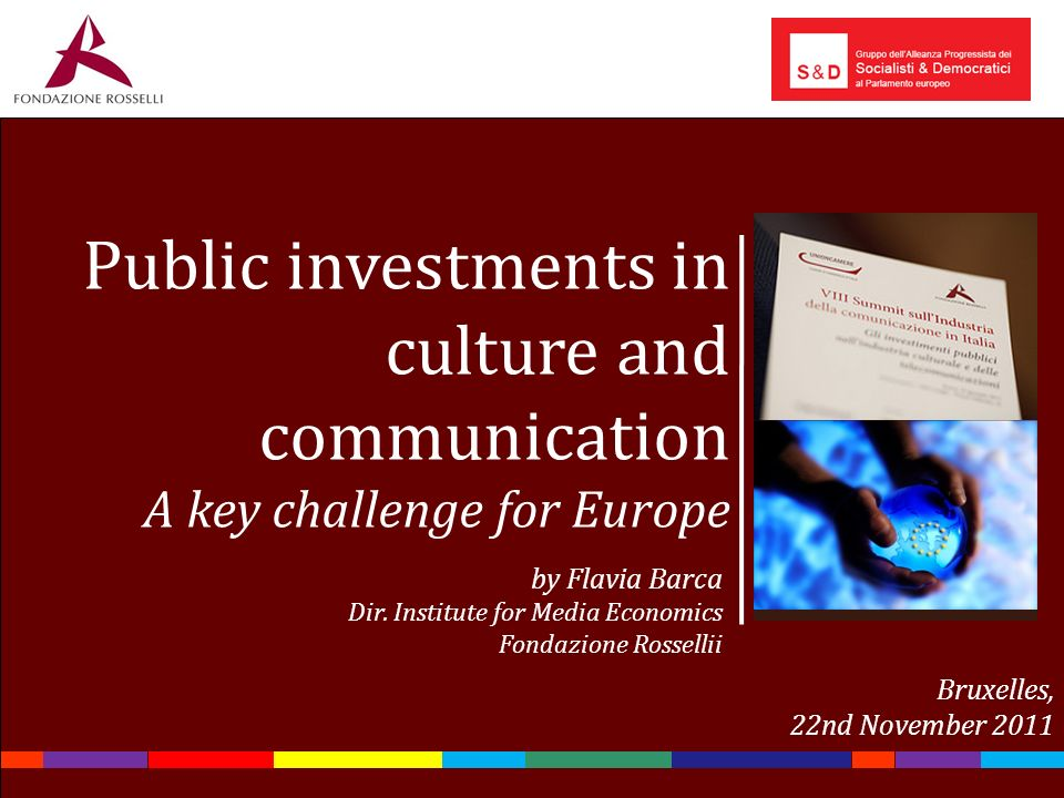 Public investments in culture and communication A key challenge for Europe by Flavia Barca Dir.
