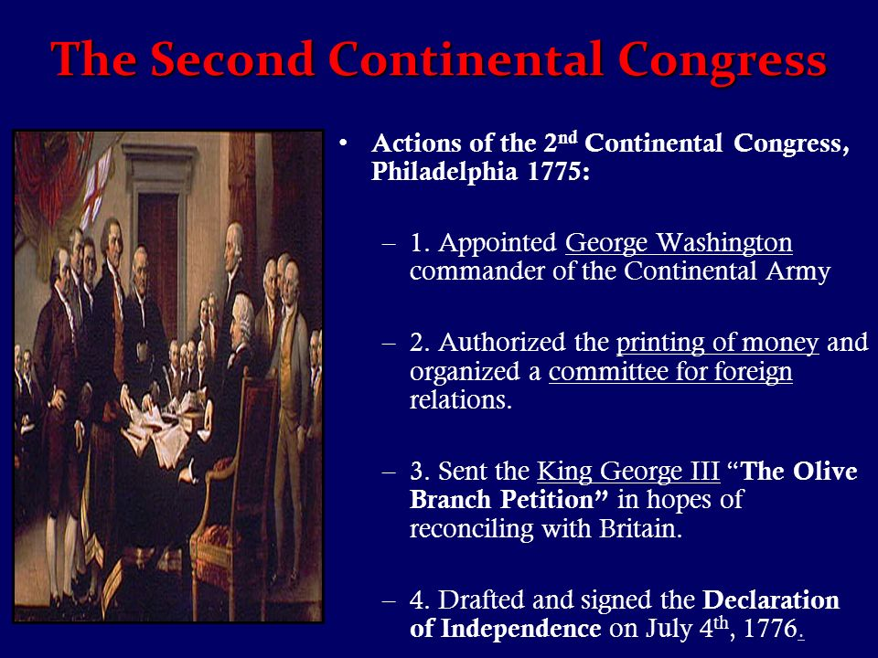 The Second Continental Congress Actions of the 2 nd Continental Congress, Philadelphia 1775: –1.