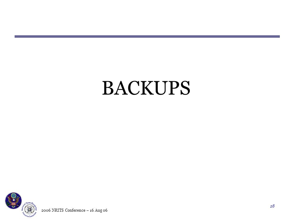 2006 NRITS Conference – 16 Aug BACKUPS