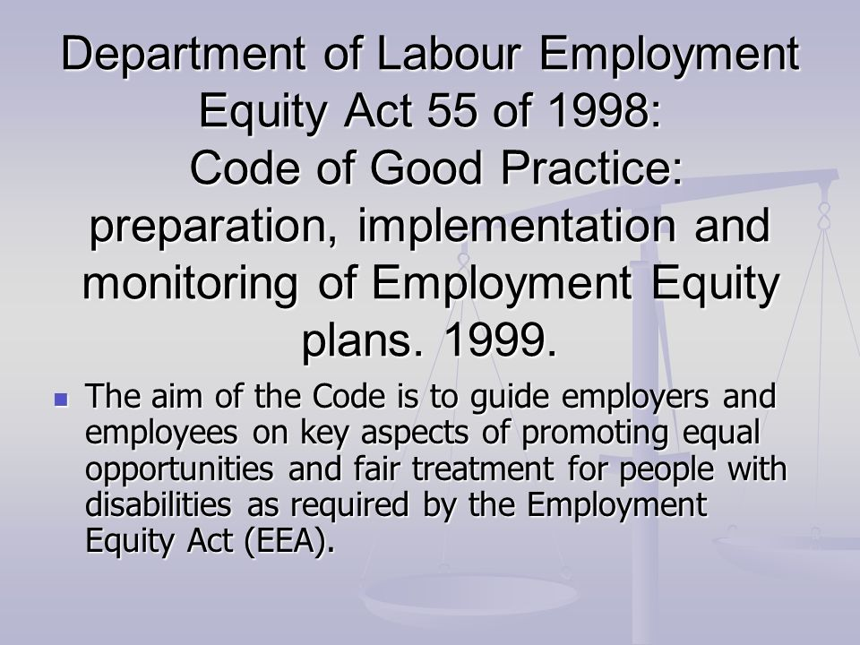 Department of Labour Employment Equity Act 55 of 1998: Code of Good Practice: preparation, implementation and monitoring of Employment Equity plans.