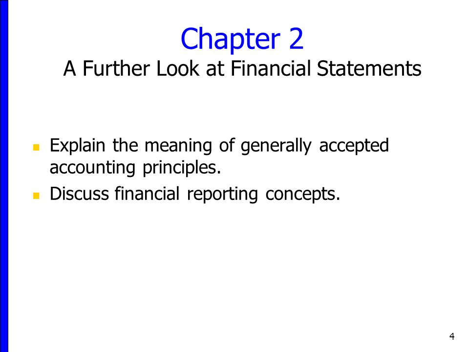 4 Explain the meaning of generally accepted accounting principles.