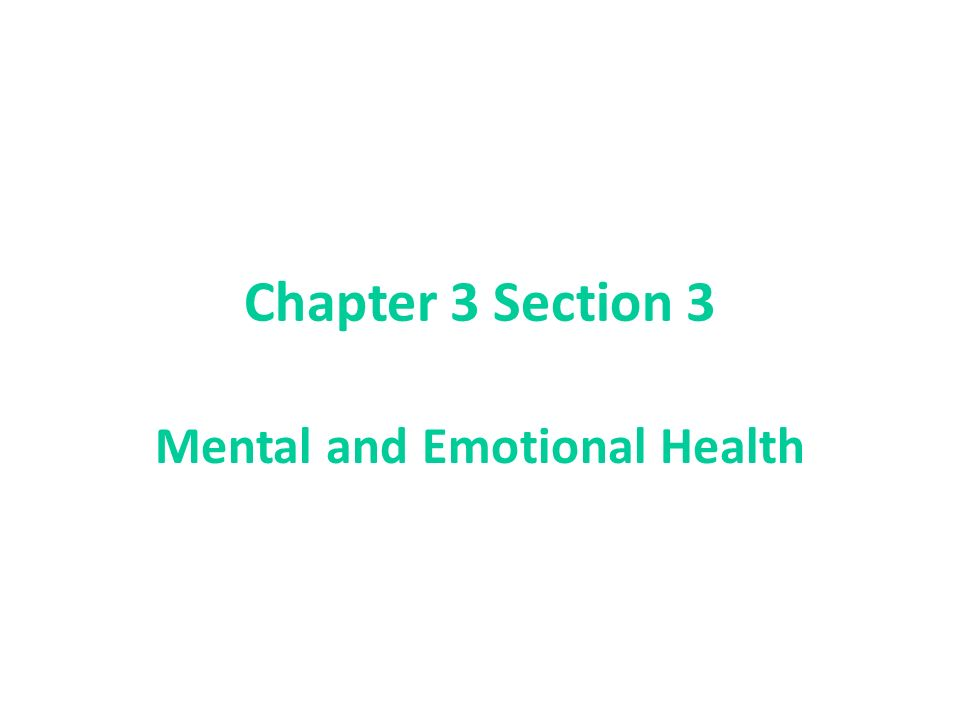 Chapter 3 Section 3 Mental and Emotional Health