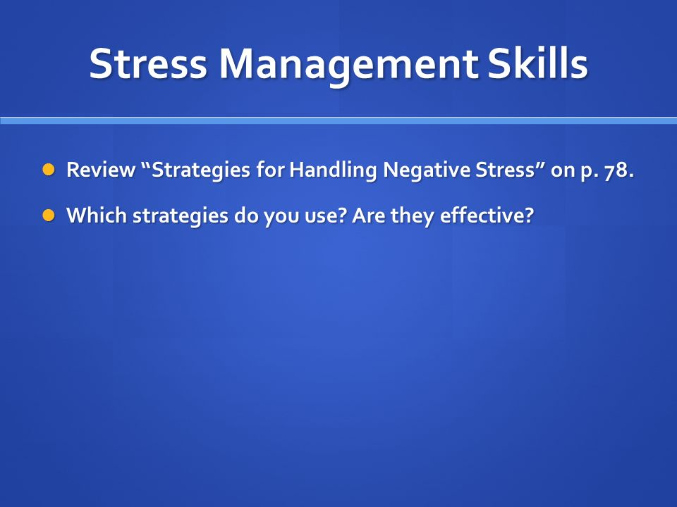 Stress Management Skills Review Strategies for Handling Negative Stress on p.