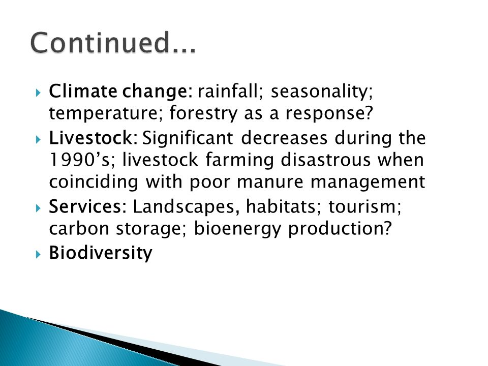  Climate change: rainfall; seasonality; temperature; forestry as a response.