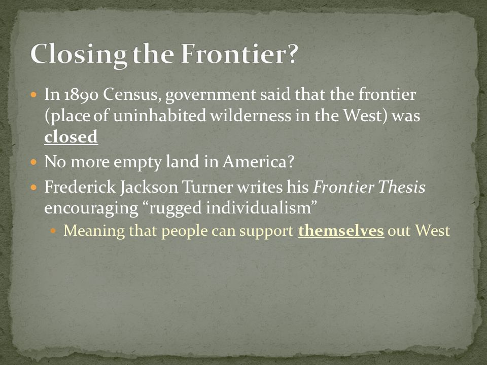 frederick jackson turners frontier thesis quizlet Start studying frederick jackson turner's frontier thesis learn vocabulary, terms, and more with flashcards, games, and other study tools.
