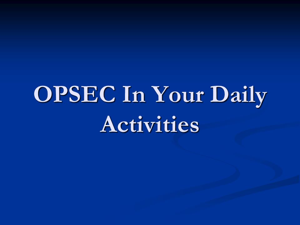 OPSEC In Your Daily Activities