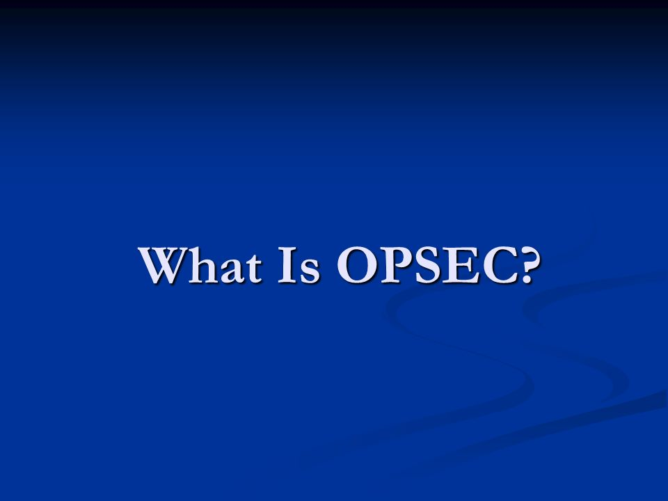 What Is OPSEC?