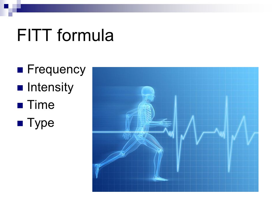 FITT formula Frequency Intensity Time Type