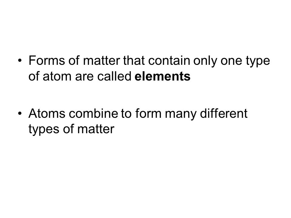 Atoms Matter is made up of atoms Matter is anything that takes up space and has mass Atoms are the building blocks of life