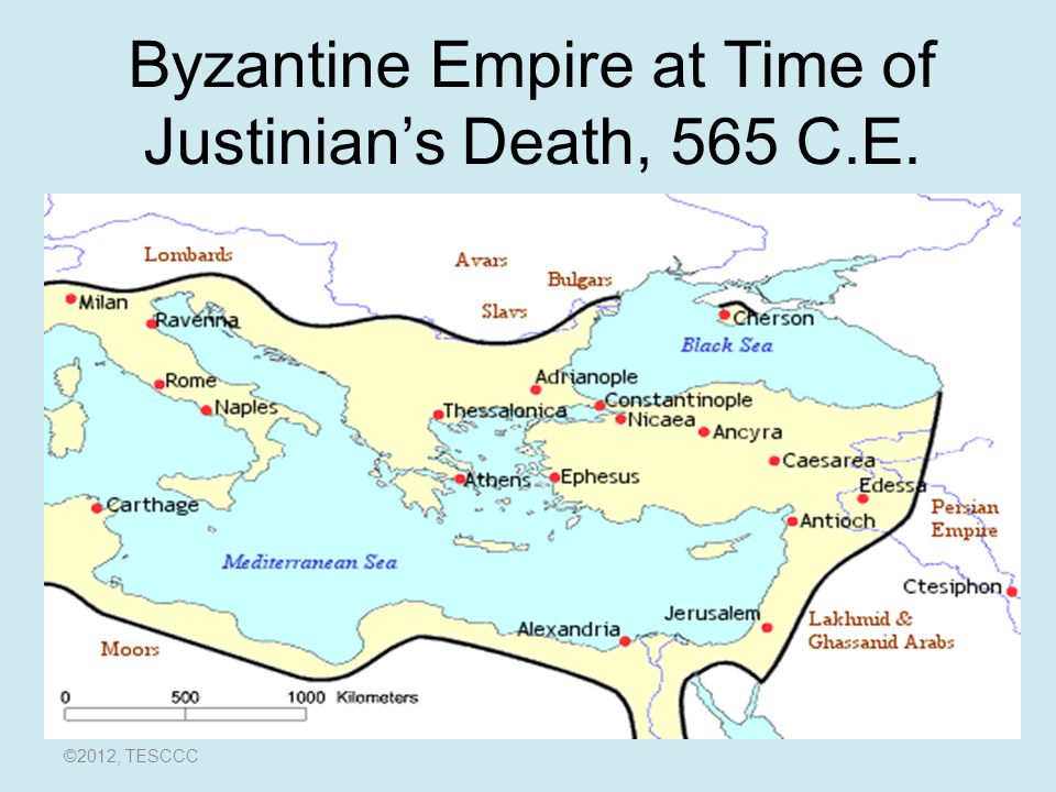 Byzantine Empire at Time of Justinian's Death, 565 C.E. ©2012, TESCCC