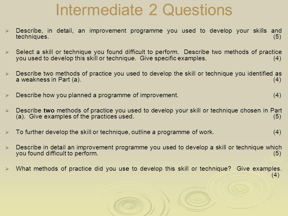 intermediate 2 questions describe in detail an improvement programme you used to - How Did You Improve Your Skills What Have You Done To Develop Your Skills