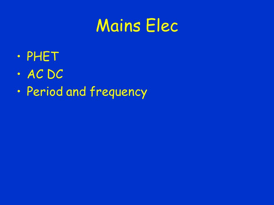 Mains Elec PHET AC DC Period and frequency