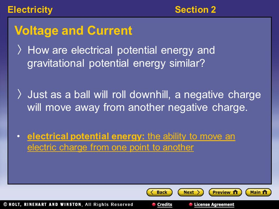 ElectricitySection 2 Voltage and Current 〉 How are electrical potential energy and gravitational potential energy similar.