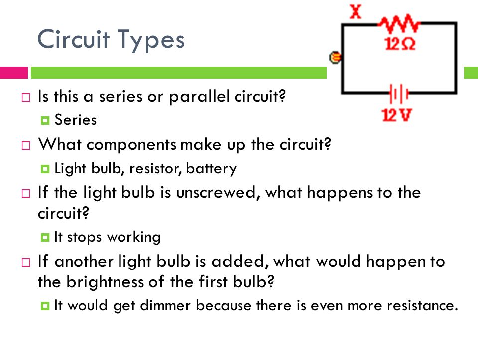 Circuit Types  Is this a series or parallel circuit.