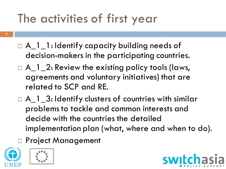 The activities of first year 7  A_1_1: Identify capacity building needs of decision-makers in the participating countries.