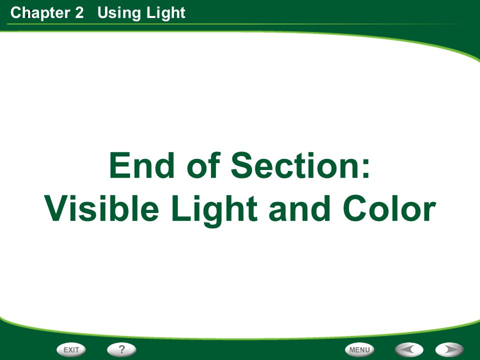 x Chapter 2 Using Light End of Section: Visible Light and Color