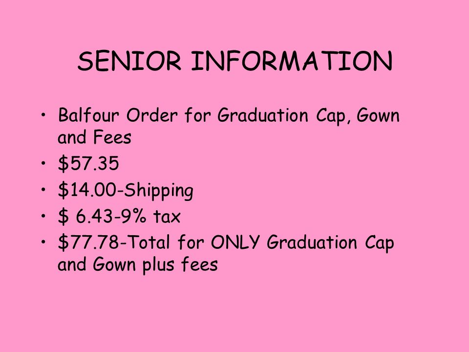 SENIOR INFORMATION Balfour Order for Graduation Cap, Gown and Fees ...