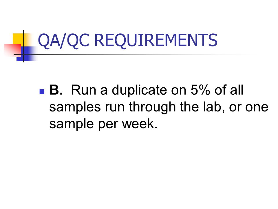 QA/QC REQUIREMENTS B.