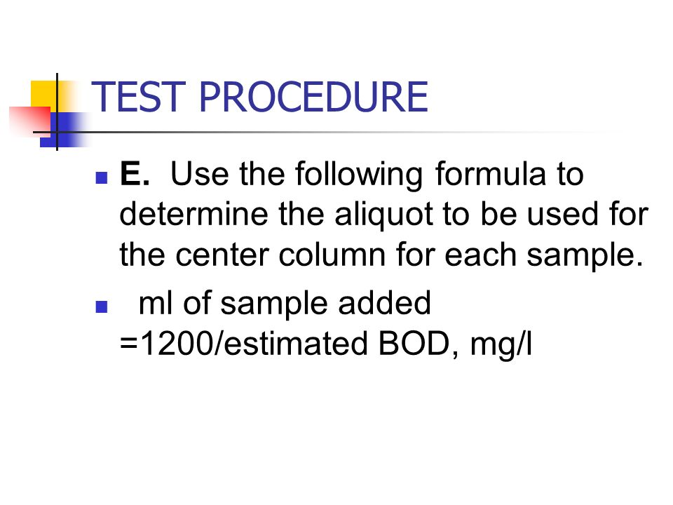 TEST PROCEDURE E.