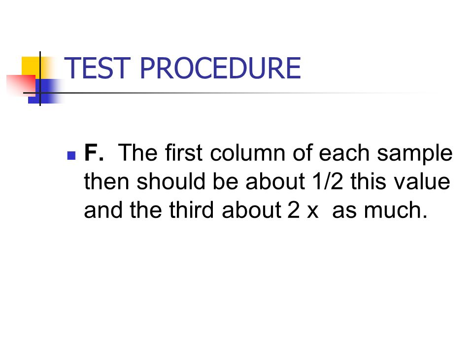 TEST PROCEDURE F.
