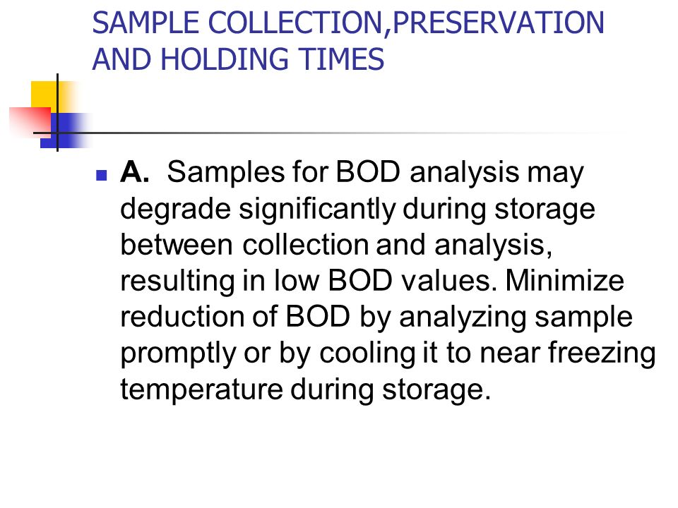 SAMPLE COLLECTION,PRESERVATION AND HOLDING TIMES A.