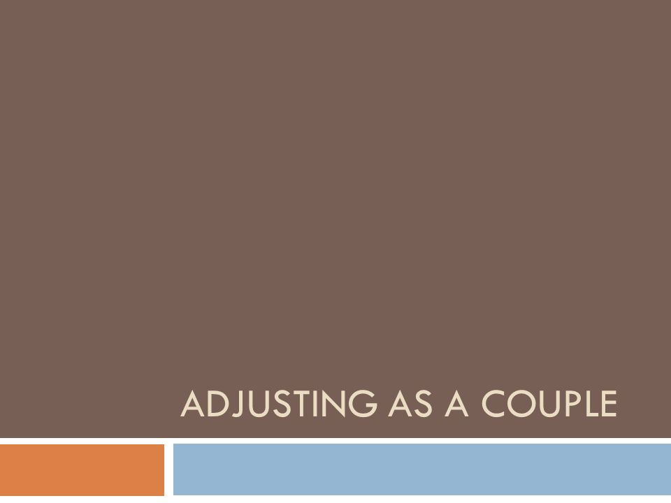 ADJUSTING AS A COUPLE