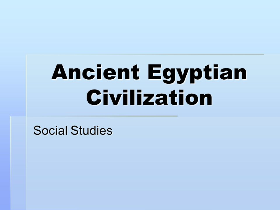 Ancient Egyptian Civilization Social Studies