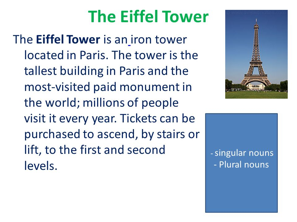 The Eiffel Tower The Eiffel Tower is an iron tower located in Paris.