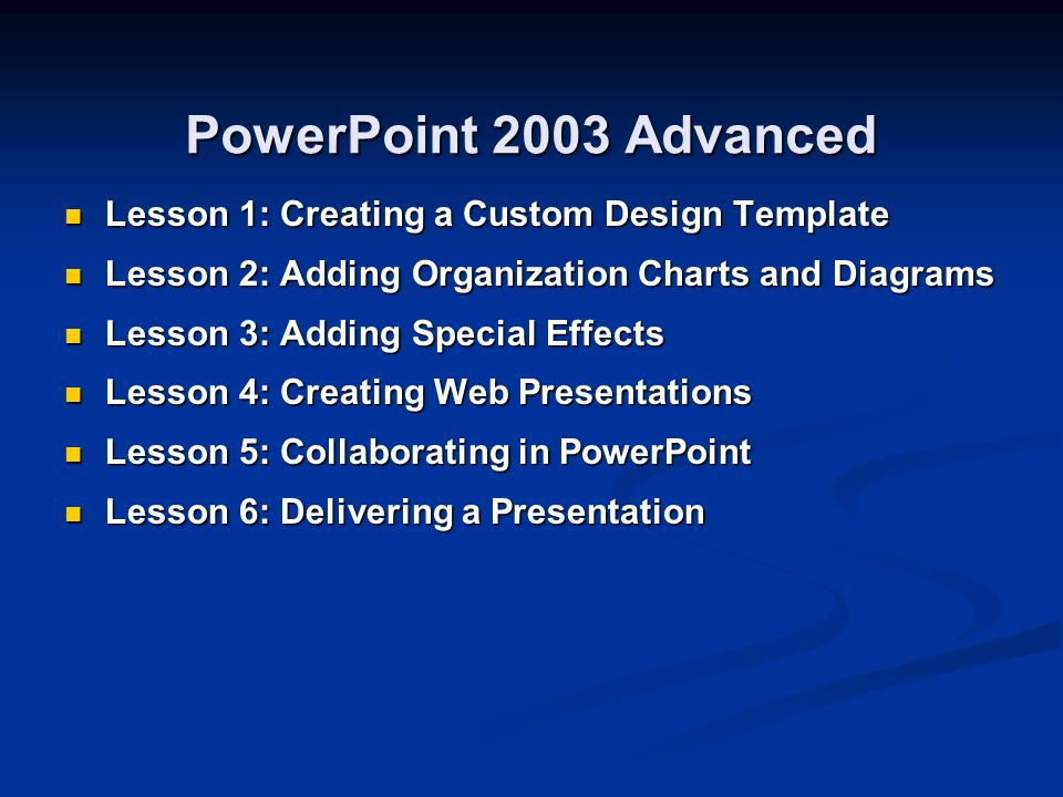 Powerpoint 2003 level 1 computer concepts cathy horwitz april 25 6 powerpoint 2003 advanced lesson 1 creating a custom design template toneelgroepblik Images