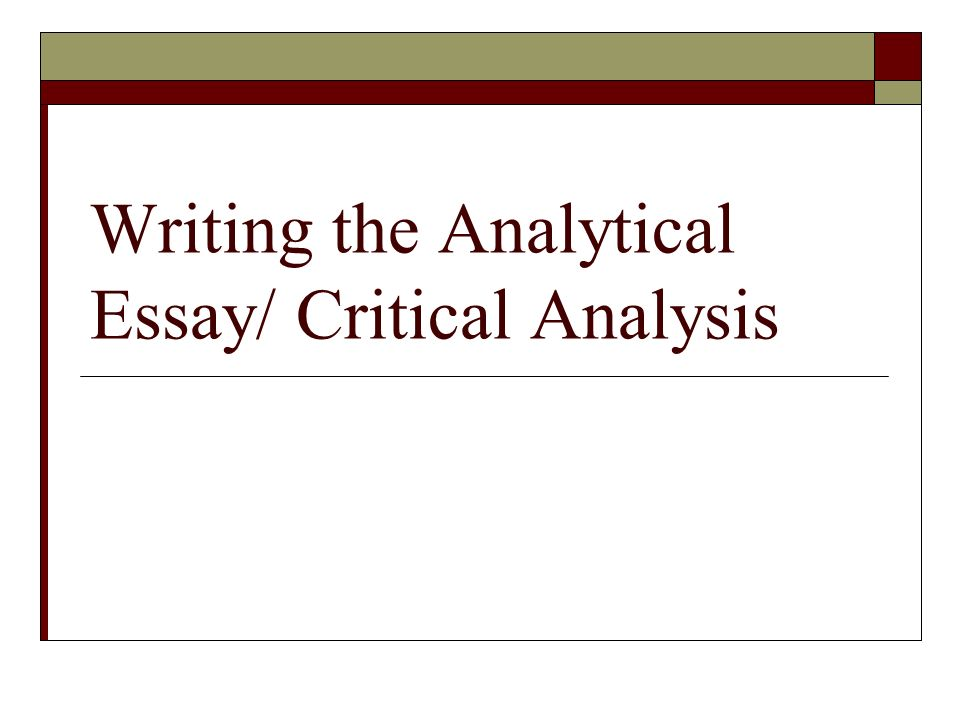 writing the analytical essay critical analysis what does it mean  1 writing the analytical essay critical analysis