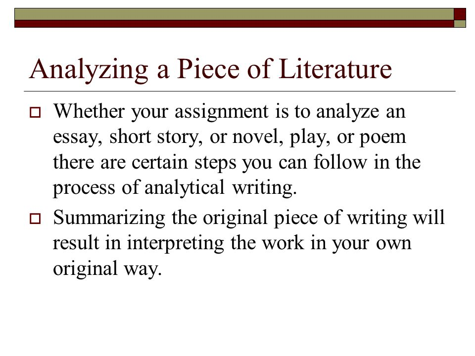 writing the analytical essay critical analysis what does it mean  analyzing a piece of literature  whether your assignment is to analyze an essay short