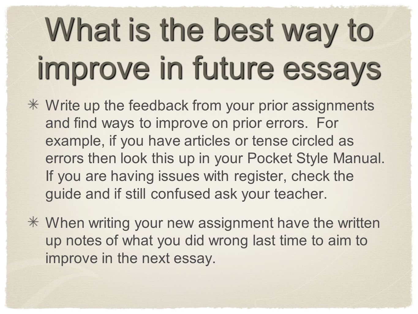 focus on essays how to write an ib essay let s first rely on our  what is the best way to improve in future essays write up the feedback from your