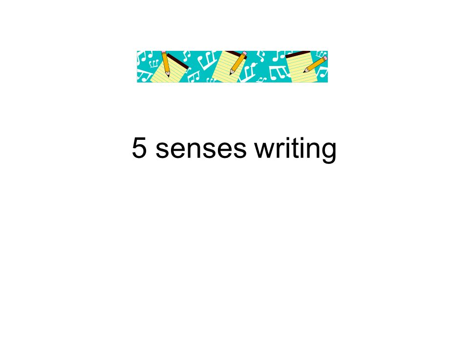 senses writing objectives identify the four writing prompts  1 5 senses writing
