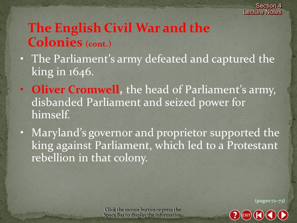(pages 72–73) The English Civil War and the Colonies Click the mouse button or press the Space Bar to display the information.