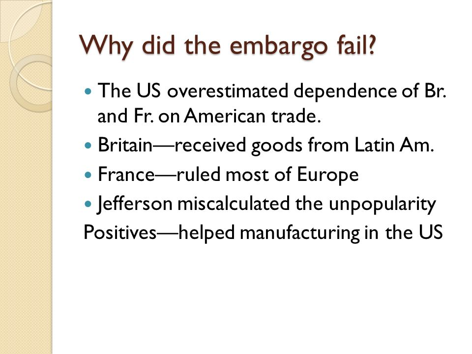 Why did the embargo fail. The US overestimated dependence of Br.