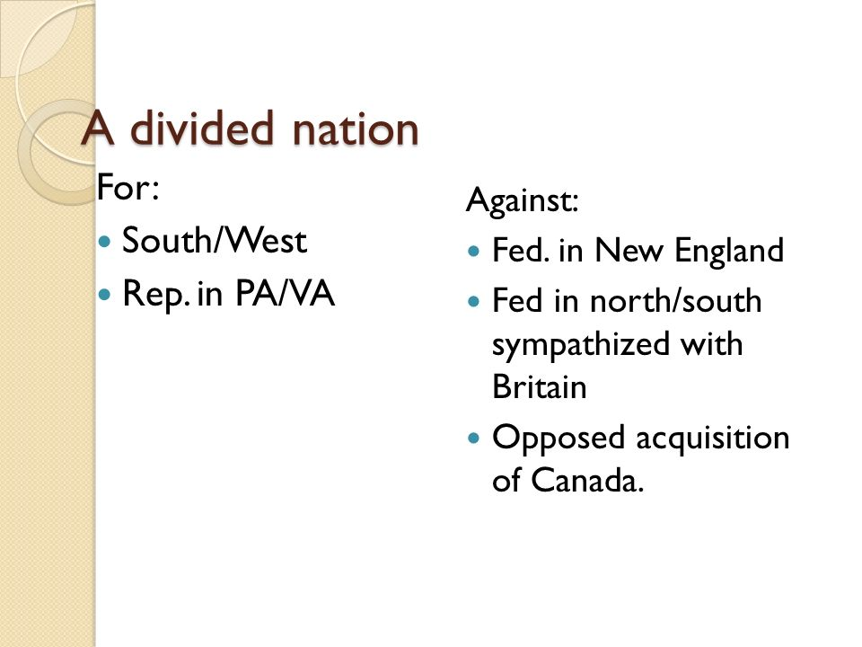 A divided nation For: South/West Rep. in PA/VA Against: Fed.
